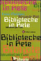 BIBLIOTECHE IN RETE. ISTRUZIONI PER L'USO - METITIERI FABIO; RIDI RICCARDO