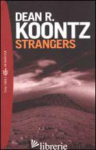 STRANGERS - KOONTZ DEAN R.