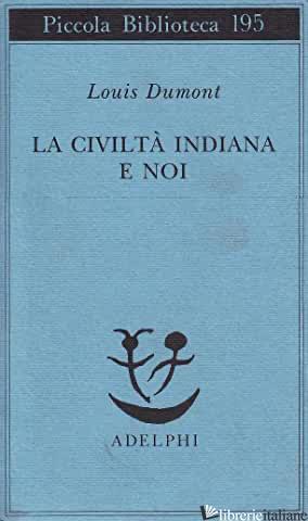 CIVILTA' INDIANA E NOI (LA) - DUMONT LOUIS