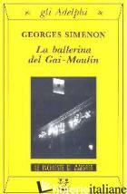 BALLERINA DEL GAI-MOULIN (LA) - SIMENON GEORGES