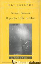 PORTO DELLE NEBBIE (IL) - SIMENON GEORGES