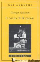 PAZZO DI BERGERAC (IL) - SIMENON GEORGES