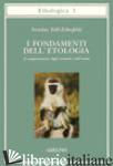 FONDAMENTI DELL'ETOLOGIA. IL COMPORTAMENTO DEGLI ANIMALI E DELL'UOMO (I) - EIBL-EIBESFELDT IRENAUS