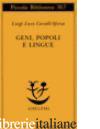 GENI, POPOLI E LINGUE - CAVALLI-SFORZA LUIGI LUCA