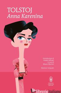 ANNA KARENINA. EDIZ. INTEGRALE - TOLSTOJ LEV; MARTINI M. (CUR.)