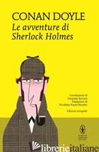 AVVENTURE DI SHERLOCK HOLMES. EDIZ. INTEGRALE (LE) - DOYLE ARTHUR CONAN