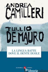 LINGUA BATTE DOVE IL DENTE DUOLE (LA) - CAMILLERI ANDREA; DE MAURO TULLIO