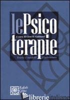 PSICOTERAPIE. TEORIE E MODELLI D'INTERVENTO (LE) - GABBARD G. O. (CUR.); DEL CORNO F. (CUR.); LINGIARDI V. (CUR.)