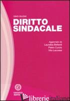 DIRITTO SINDACALE - GIUGNI GINO; BELLARDI L. (CUR.); CURZIO P. (CUR.); LECCESE V. (CUR.)
