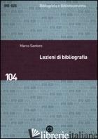 LEZIONI DI BIBLIOGRAFIA - SANTORO MARCO