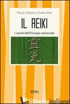 REIKI. I CANALI DELL'ENERGIA UNIVERSALE (IL) - CIDONIO F.; PAZI E.