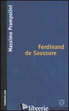 FERDINAND DE SAUSSURE - PRAMPOLINI MASSIMO