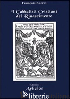 CABBALISTI CRISTIANI DEL RINASCIMENTO (I) - SECRET FRANCOIS