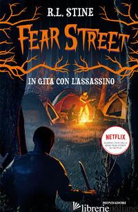 IN GITA CON L'ASSASSINO. FEAR STREET - STINE R. L.