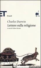 LETTERE SULLA RELIGIONE - DARWIN CHARLES; PIEVANI T. (CUR.)