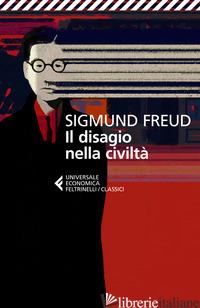 DISAGIO DELLA CIVILTA'. TESTO TEDESCO A FRONTE (IL) - FREUD SIGMUND; LUCHETTI A. (CUR.)
