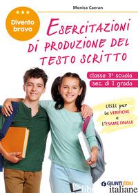DIVENTO BRAVO. ESERCITAZIONI DI PRODUZIONE DEL TESTO SCRITTO. CLASSE 3° SCUOLA S - CAERAN MONICA