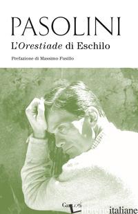 ORESTIADE DI ESCHILO (L') - PASOLINI PIER PAOLO