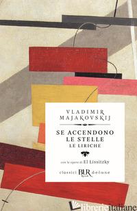 SE ACCENDONO LE STELLE - MAJAKOVSKIJ VLADIMIR; CARPI G. (CUR.)