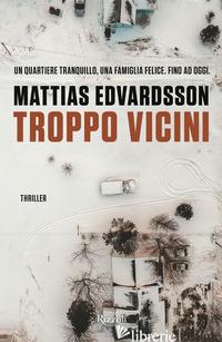 TROPPO VICINI - EDVARDSSON MATTIAS