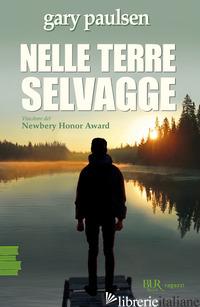 NELLE TERRE SELVAGGE - PAULSEN GARY