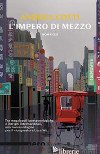 IMPERO DI MEZZO (L') - COTTI ANDREA