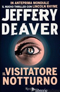 VISITATORE NOTTURNO (IL) - DEAVER JEFFERY
