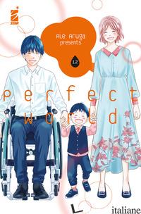 PERFECT WORLD. VOL. 12 - ARUGA RIE