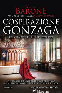 COSPIRAZIONE GONZAGA - BARONE G. L.