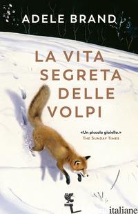 VITA SEGRETA DELLE VOLPI (LA) - BRAND ADELE