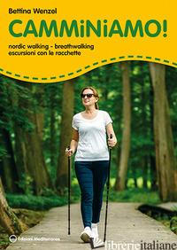 CAMMINIAMO! NORDIC WALKING, BREATHWALKING, ESCURSIONI CON LE RACCHETTE - WENZEL BETTINA