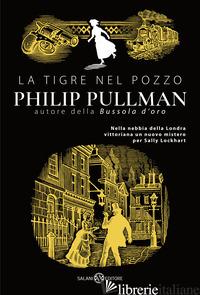 TIGRE NEL POZZO (LA) - PULLMAN PHILIP