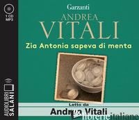 ZIA ANTONIA SAPEVA DI MENTA LETTO DA ANDREA VITALI. AUDIOLIBRO. CD AUDIO FORMATO - VITALI ANDREA