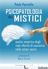 PSICOPATOLOGIA DEI MISTICI. ANALISI EMPIRICA DEGLI STATI ALTERATI DI COSCIENZA N - PACCIOLLA PAOLO