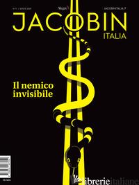 JACOBIN ITALIA. VOL. 11: IL NEMICO INVISIBILE -