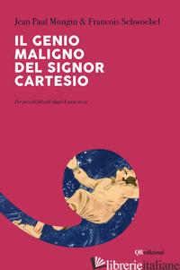 GENIO MALIGNO DI CARTESIO (IL) - MONGIN JEAN P.