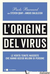 ORIGINE DEL VIRUS. LE VERITA' TENUTE NASCOSTE CHE HANNO UCCISO MILIONI DI PERSON - BARNARD PAOLO
