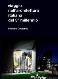 VIAGGIO NELL'ARCHITETTURA ITALIANA DEL 3° MILLENNIO - COSTANZO MICHELE