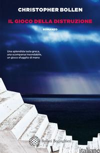 GIOCO DELLA DISTRUZIONE (IL) - BOLLEN CHRISTOPHER