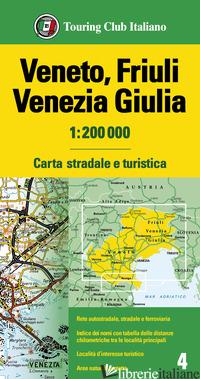 VENETO, FRIULI VENEZIA GIULIA 1:200.000. CARTA STRADALE E TURISTICA -
