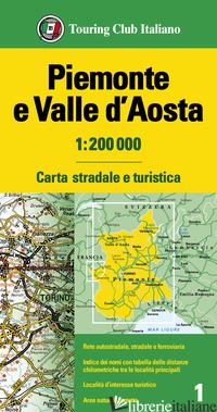 PIEMONTE E VALLE D'AOSTA 1:200.000. CARTA STRADALE E TURISTICA -