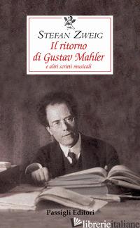 RITORNO DI GUSTAV MAHLER E ALTRI SCRITTI MUSICALI (IL) - ZWEIG STEFAN