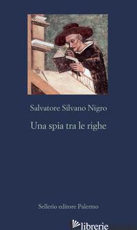 SPIA TRA LE RIGHE (UNA) - NIGRO SALVATORE SILVANO