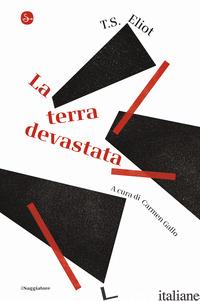 TERRA DEVASTATA (LA) - ELIOT THOMAS S.; GALLO C. (CUR.)