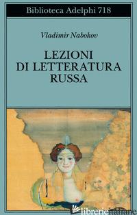 LEZIONI DI LETTERATURA RUSSA - NABOKOV VLADIMIR; DE LOTTO C. (CUR.); ZINATO S. (CUR.)