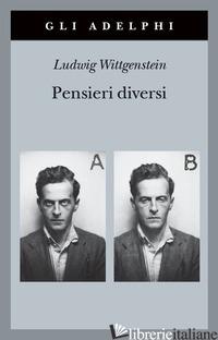PENSIERI DIVERSI - WITTGENSTEIN LUDWIG; HENRIK VON WRIGHT G. (CUR.); RANCHETTI M. (CUR.)