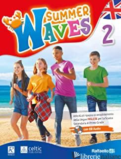 SUMMER WAVES. PER LA SCUOLA MEDIA. CON CD-AUDIO. VOL. 2 - AAVV