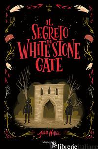 SEGRETO DI WHITE STONE GATE (IL) - NOBEL JULIA