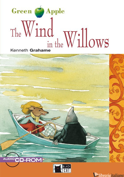 WIND IN THE WILLOWS. CON CD AUDIO. CON CD-ROM - GRAHAME KENNETH; RAYNES R. (CUR.)