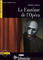 FANTOME DE L'OPERA. CON CD AUDIO (LE) - ROLAND DIDIER; LEROUX GASTON